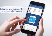 Hướng dẫn cách xem tất cả bình luận của người khác trên facebook